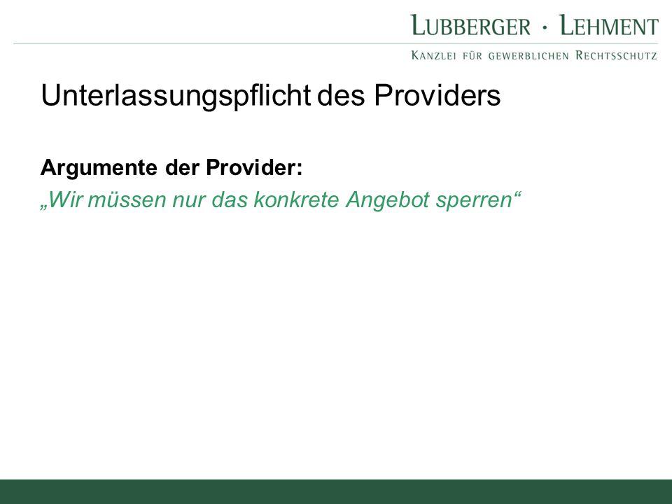 """Argumente der Provider: """"Wir müssen nur das konkrete Angebot sperren"""" Unterlassungspflicht des Providers"""