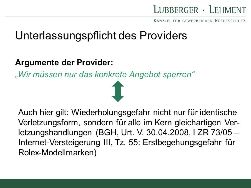 """Argumente der Provider: """"Wir müssen nur das konkrete Angebot sperren"""" Unterlassungspflicht des Providers Auch hier gilt: Wiederholungsgefahr nicht nur"""