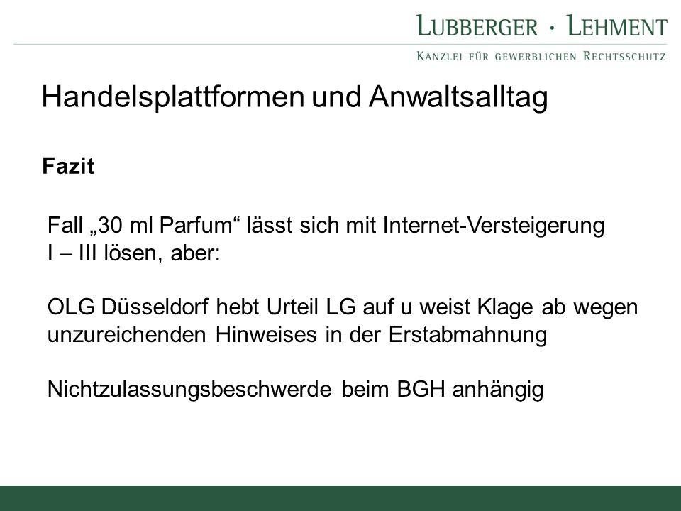 """Handelsplattformen und Anwaltsalltag Fall """"30 ml Parfum"""" lässt sich mit Internet-Versteigerung I – III lösen, aber: OLG Düsseldorf hebt Urteil LG auf"""