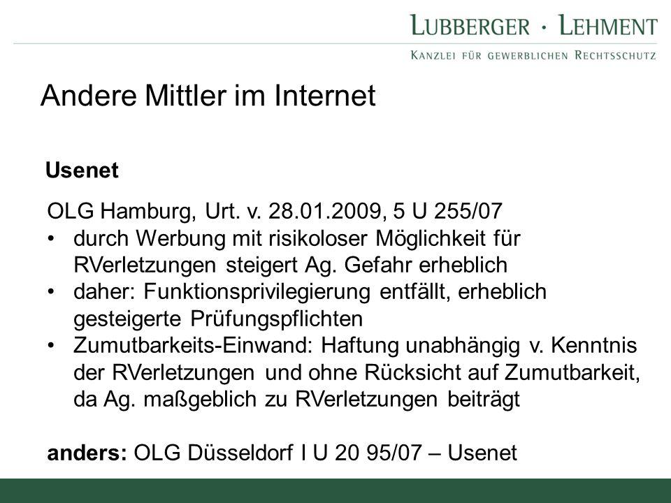 Andere Mittler im Internet Usenet OLG Hamburg, Urt. v. 28.01.2009, 5 U 255/07 durch Werbung mit risikoloser Möglichkeit für RVerletzungen steigert Ag.