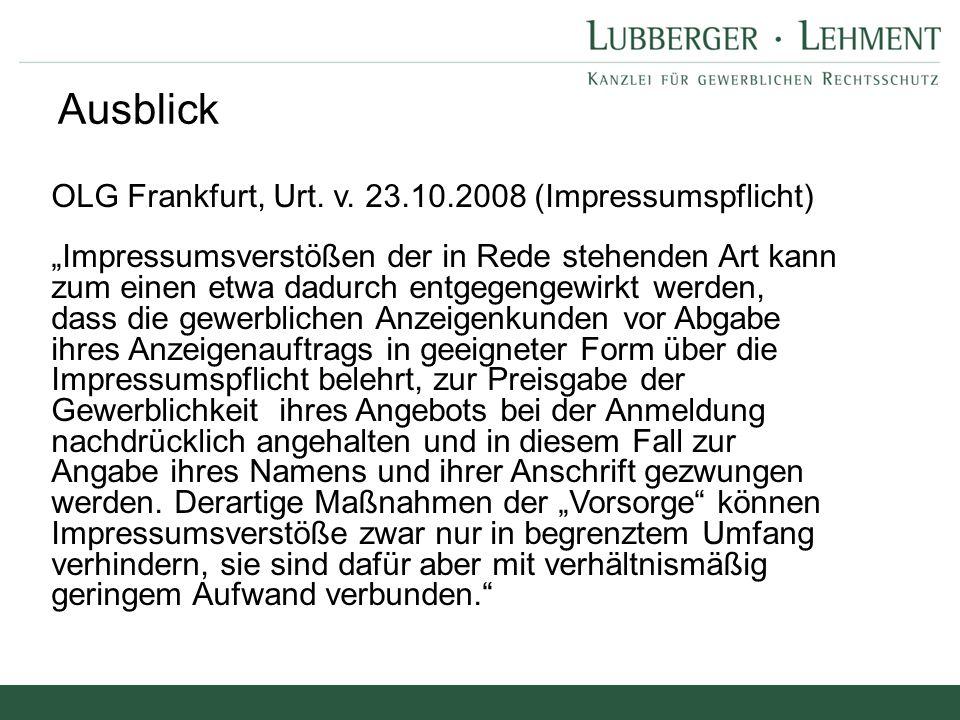 """Ausblick OLG Frankfurt, Urt. v. 23.10.2008 (Impressumspflicht) """"Impressumsverstößen der in Rede stehenden Art kann zum einen etwa dadurch entgegengewi"""