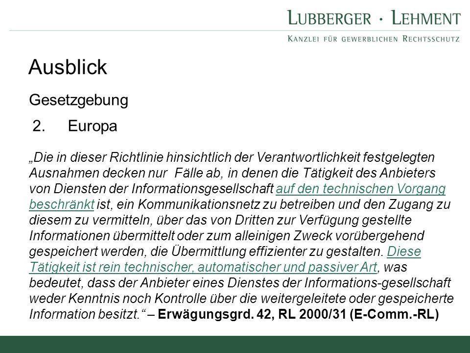 """Ausblick Gesetzgebung 2.Europa """"Die in dieser Richtlinie hinsichtlich der Verantwortlichkeit festgelegten Ausnahmen decken nur Fälle ab, in denen die"""