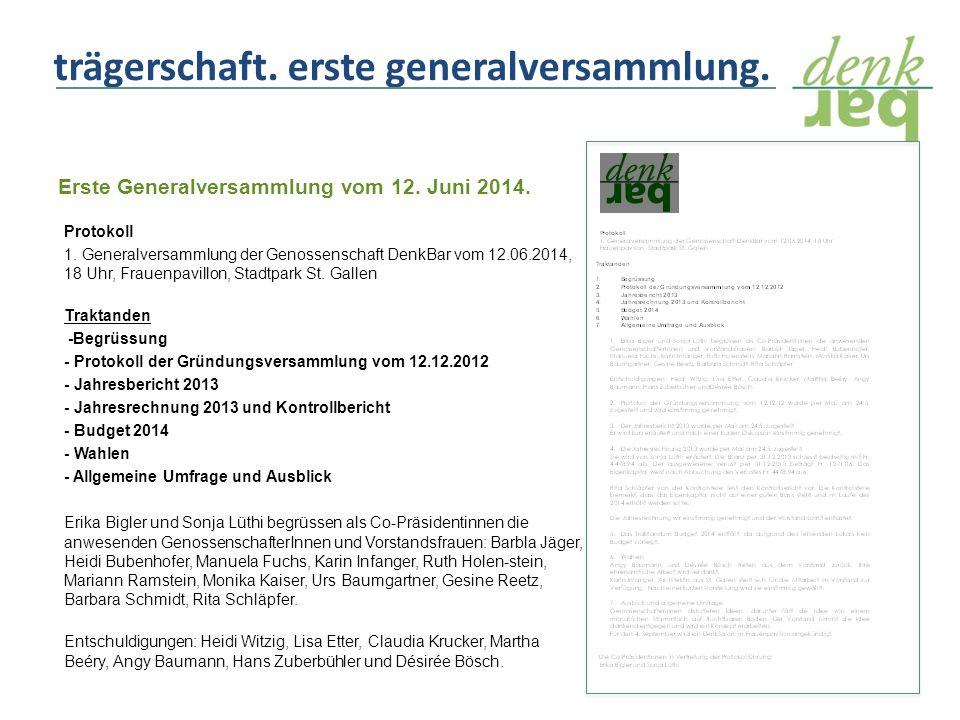 Erste Generalversammlung vom 12. Juni 2014. trägerschaft.