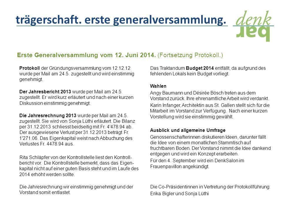 Erste Generalversammlung vom 12. Juni 2014. (Fortsetzung Protokoll.) trägerschaft.