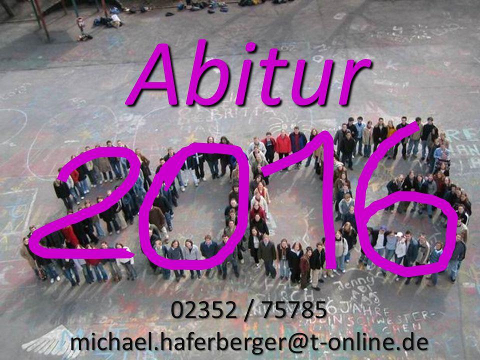 02352 / 75785 michael.haferberger@t-online.de Abitur