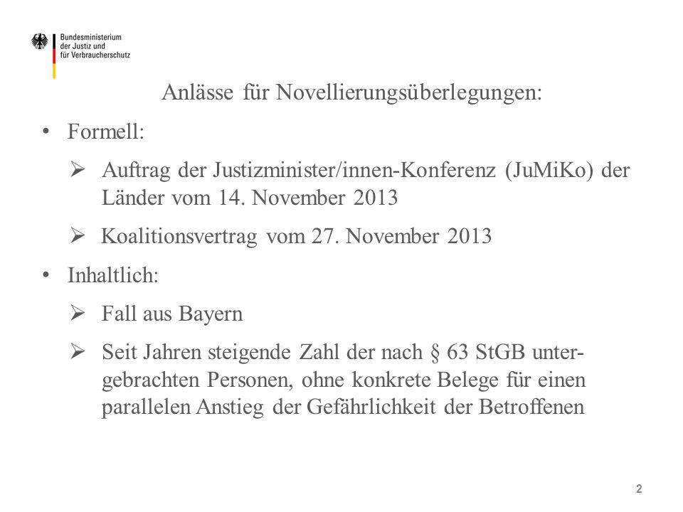Anlässe für Novellierungsüberlegungen: Formell:  Auftrag der Justizminister/innen-Konferenz (JuMiKo) der Länder vom 14. November 2013  Koalitionsver