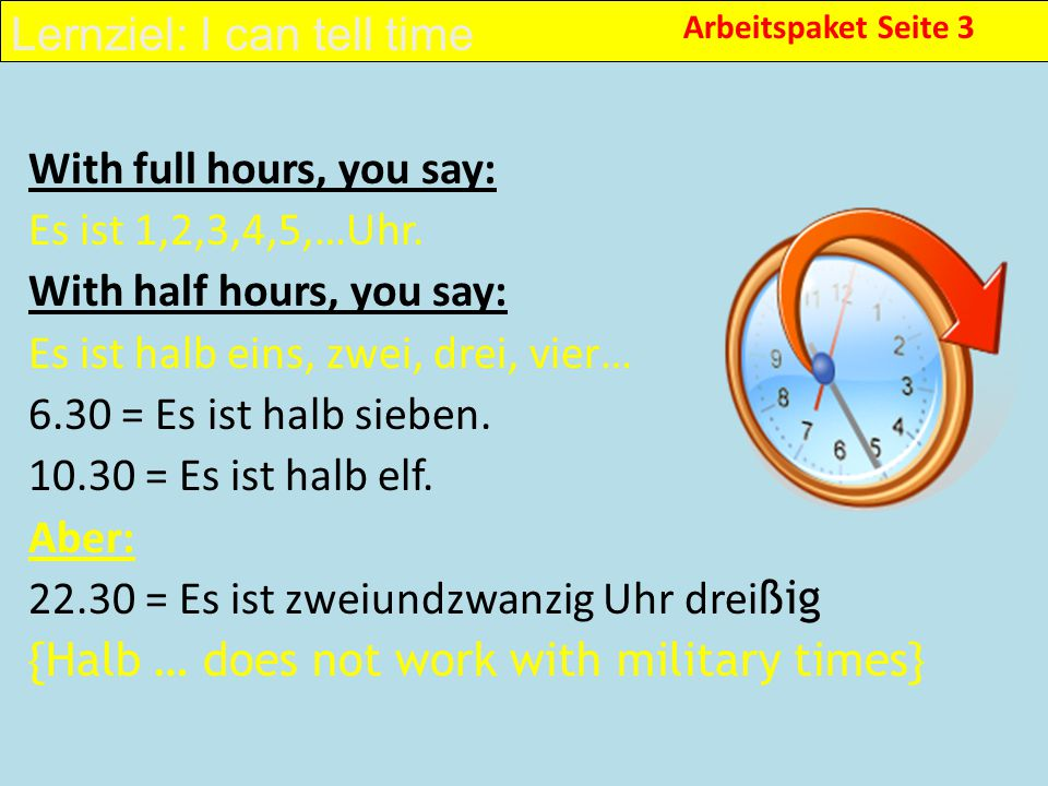 With full hours, you say: Es ist 1,2,3,4,5,…Uhr.