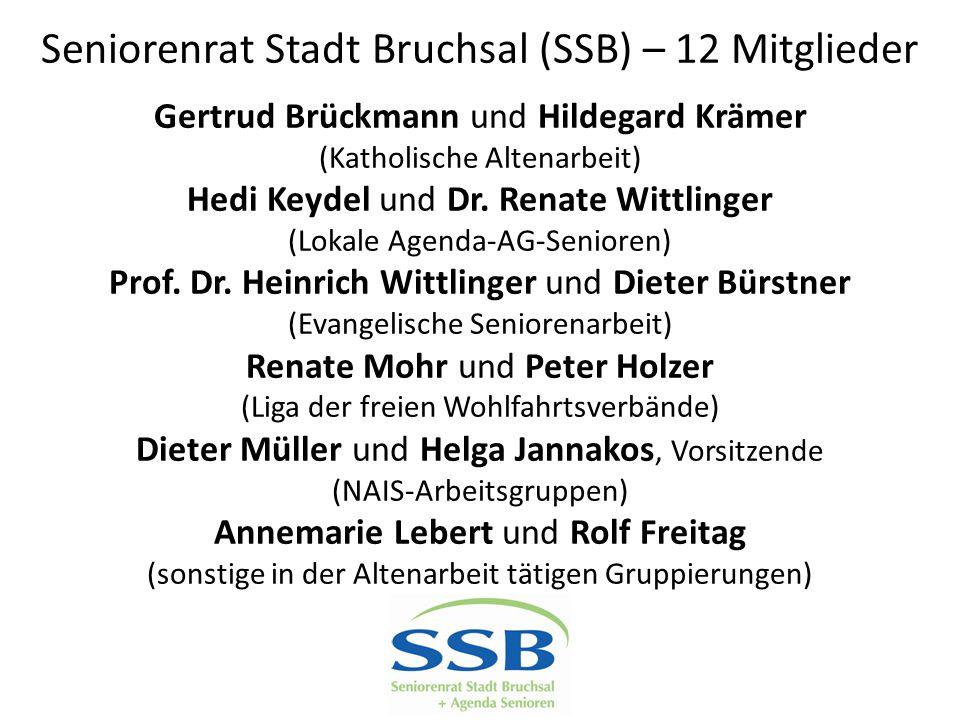 Seniorenrat Stadt Bruchsal (SSB) – 12 Mitglieder Gertrud Brückmann und Hildegard Krämer (Katholische Altenarbeit) Hedi Keydel und Dr. Renate Wittlinge