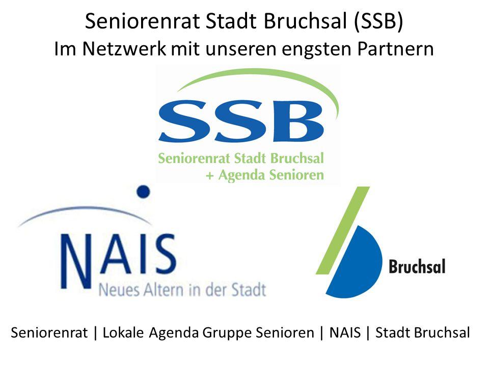 Seniorenrat Stadt Bruchsal (SSB) Im Netzwerk mit unseren engsten Partnern Seniorenrat | Lokale Agenda Gruppe Senioren | NAIS | Stadt Bruchsal