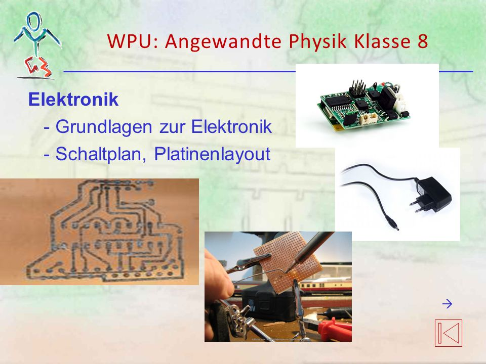 WPU: Angewandte Physik Klasse 8 Elektronik - Grundlagen zur Elektronik - Schaltplan, Platinenlayout 