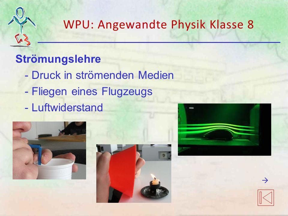 WPU: Angewandte Physik Klasse 8 Strömungslehre - Druck in strömenden Medien - Fliegen eines Flugzeugs - Luftwiderstand 