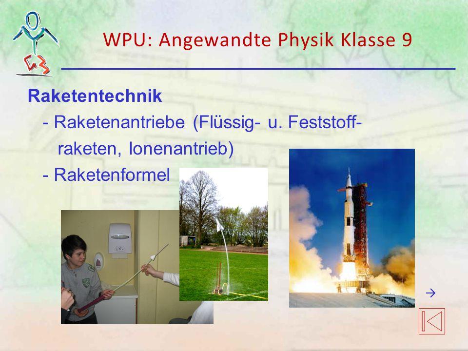 Raketentechnik - Raketenantriebe (Flüssig- u. Feststoff- raketen, Ionenantrieb) - Raketenformel WPU: Angewandte Physik Klasse 9 