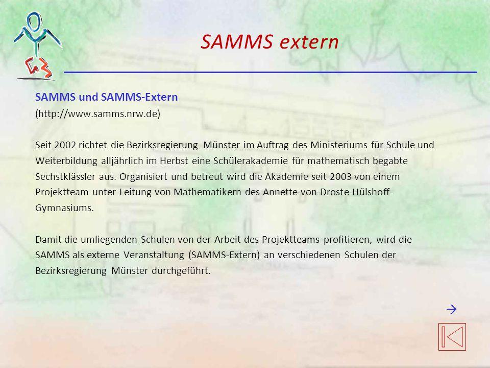 SAMMS extern SAMMS und SAMMS-Extern (http://www.samms.nrw.de) Seit 2002 richtet die Bezirksregierung Münster im Auftrag des Ministeriums für Schule un