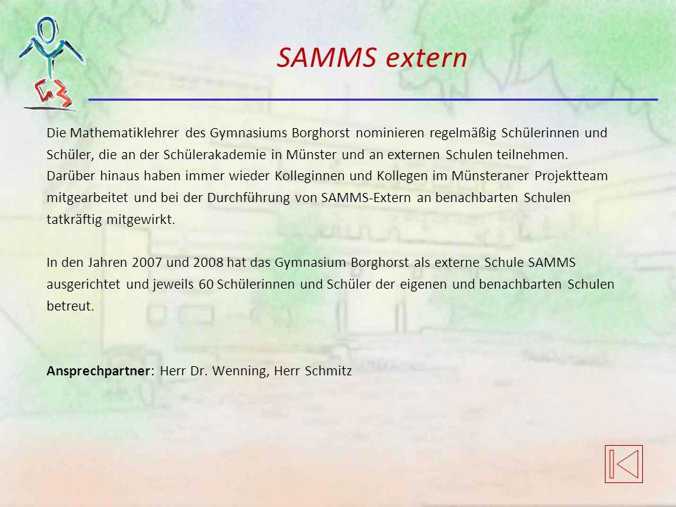 SAMMS extern Die Mathematiklehrer des Gymnasiums Borghorst nominieren regelmäßig Schülerinnen und Schüler, die an der Schülerakademie in Münster und a