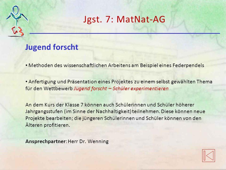 Jgst. 7: MatNat-AG Jugend forscht Methoden des wissenschaftlichen Arbeitens am Beispiel eines Federpendels Anfertigung und Präsentation eines Projekte