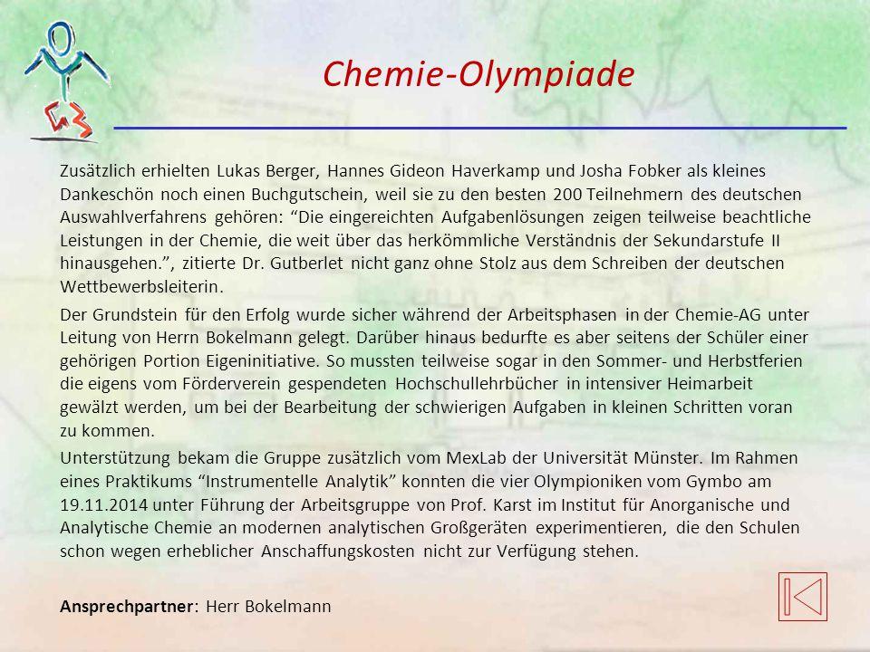 Chemie-Olympiade Zusätzlich erhielten Lukas Berger, Hannes Gideon Haverkamp und Josha Fobker als kleines Dankeschön noch einen Buchgutschein, weil sie
