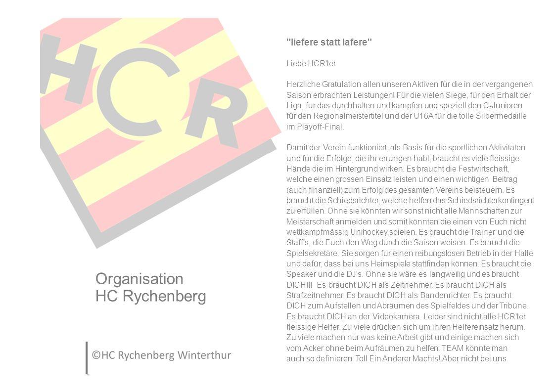 Organisation HC Rychenberg liefere statt lafere Liebe HCR ler Herzliche Gratulation allen unseren Aktiven für die in der vergangenen Saison erbrachten Leistungen.