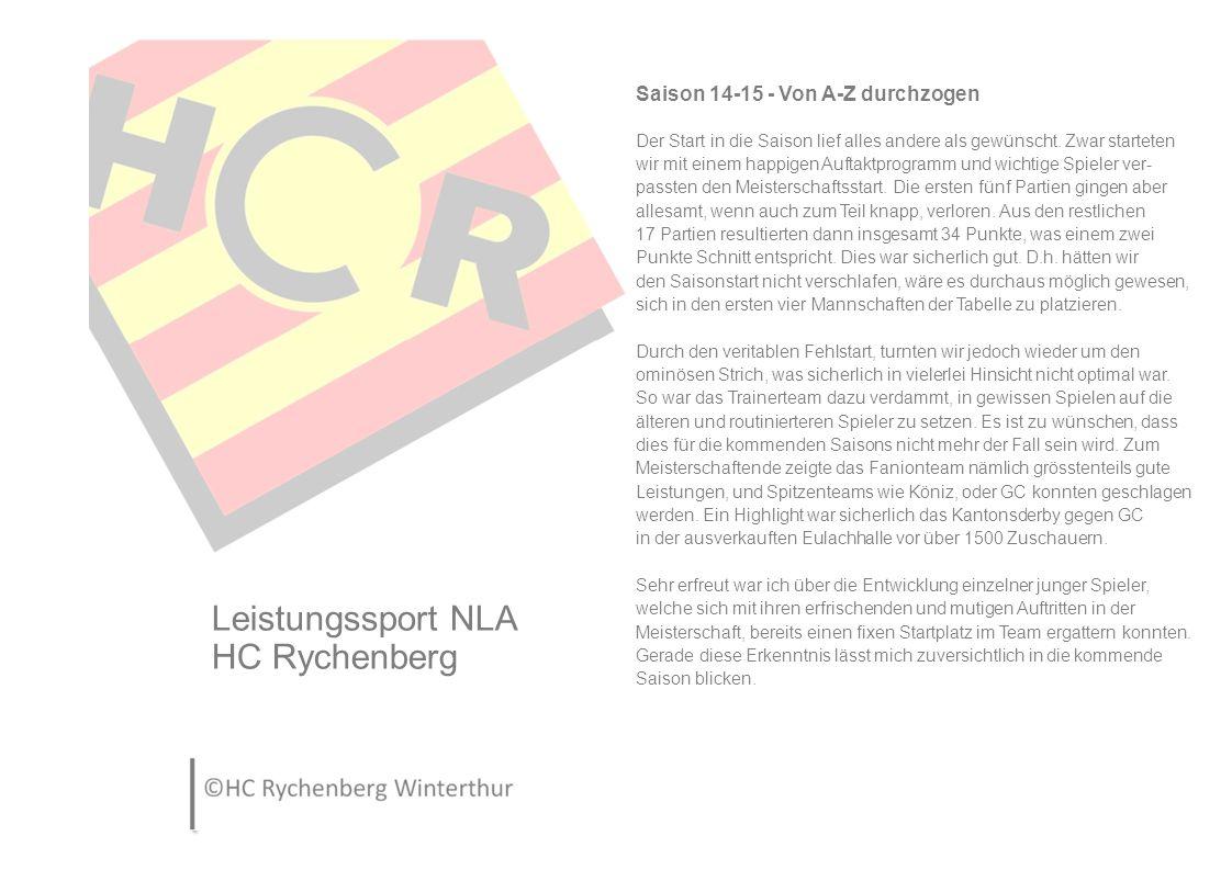 Leistungssport NLA HC Rychenberg Saison 14-15 - Von A-Z durchzogen Der Start in die Saison lief alles andere als gewünscht.