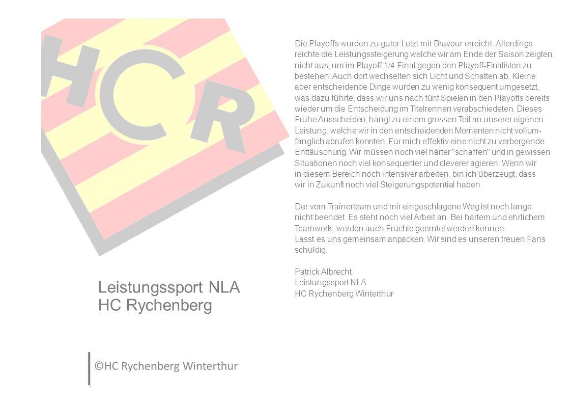 Sport / Ausbildung HC Rychenberg Voller Tatendrang und Zuversicht startete ich mit und nach meiner Wahl als Sportchef und Chef der Abteilung Ausbildung in die Saison 2014/2015.