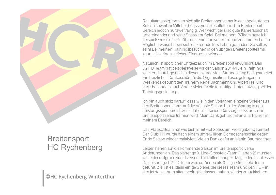 Breitensport HC Rychenberg Resultatmässig konnten sich alle Breitensportteams in der abgelaufenen Saison soweit im Mittelfeld klassieren.