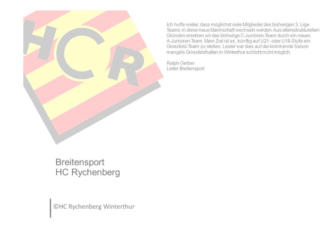 Breitensport HC Rychenberg Ich hoffe weiter, dass möglichst viele Mitglieder des bisherigen 3.
