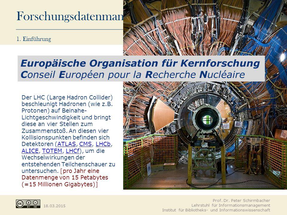 Forschungsdatenmanagement 18.03.2015 1. Einführung Prof. Dr. Peter Schirmbacher Lehrstuhl für Informationsmanagement Institut für Bibliotheks- und Inf