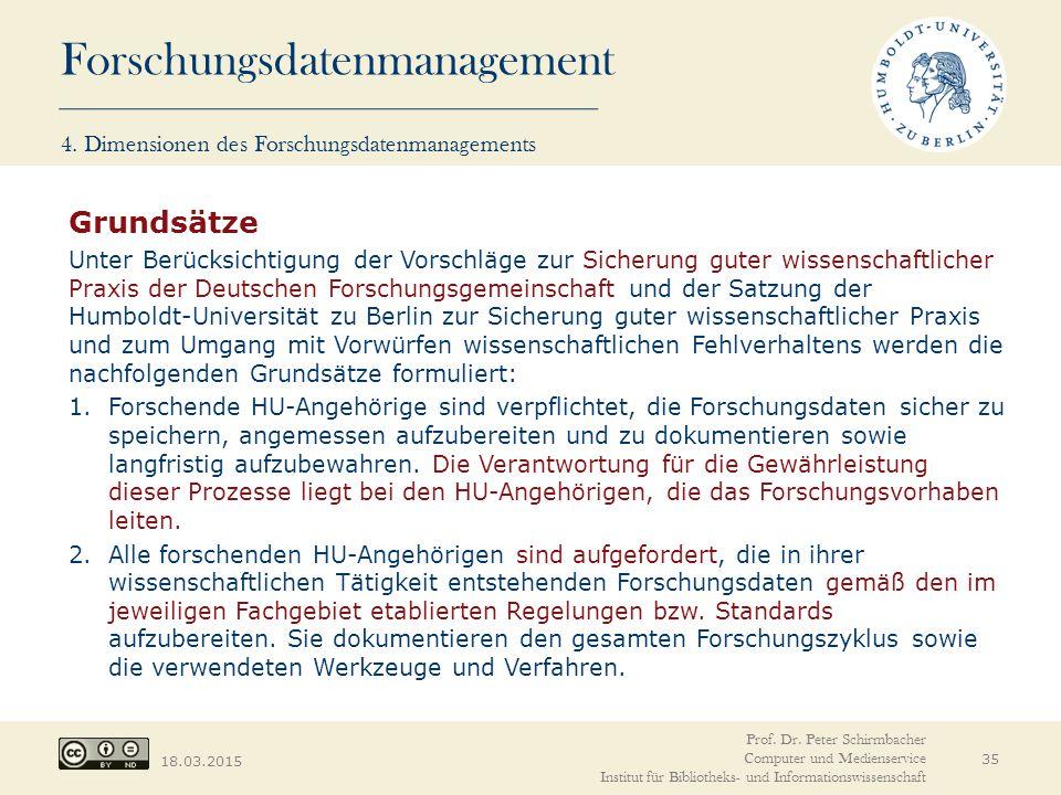 Forschungsdatenmanagement 18.03.2015 35 Prof. Dr. Peter Schirmbacher Computer und Medienservice Institut für Bibliotheks- und Informationswissenschaft