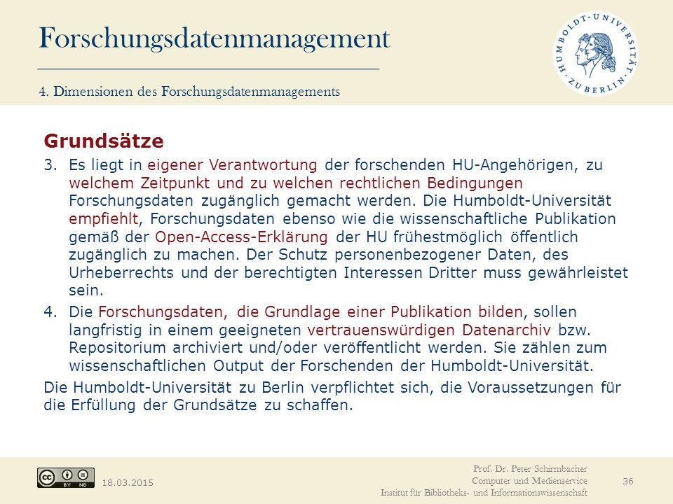 Forschungsdatenmanagement 18.03.2015 36 Prof. Dr. Peter Schirmbacher Computer und Medienservice Institut für Bibliotheks- und Informationswissenschaft