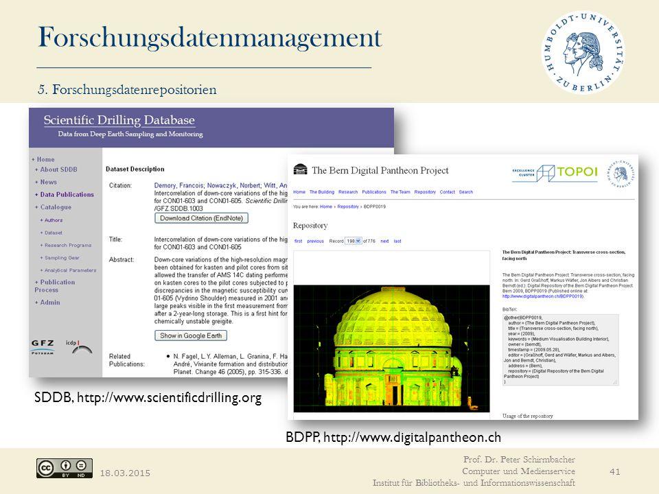 Forschungsdatenmanagement 18.03.2015 BDPP, http://www.digitalpantheon.ch SDDB, http://www.scientificdrilling.org Prof.