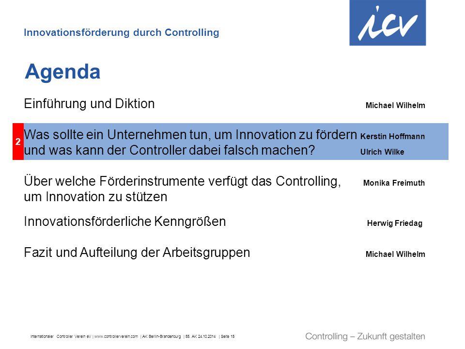 Internationaler Controller Verein eV   www.controllerverein.com   AK Berlin-Brandenburg   55. AK 24.10.2014   Seite 15 2 Agenda Innovationsförderung d