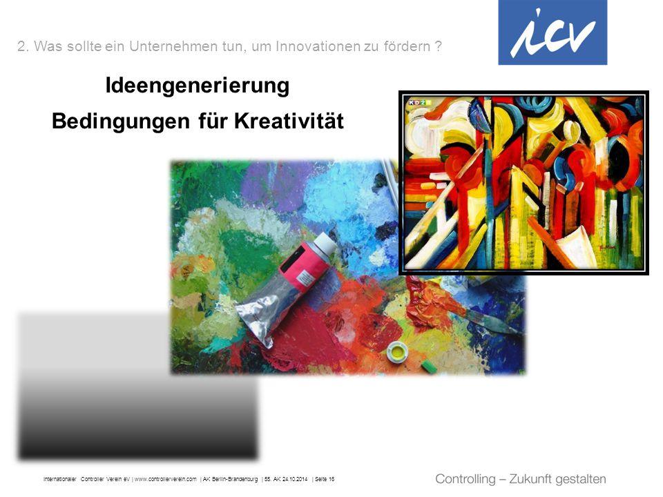 Internationaler Controller Verein eV   www.controllerverein.com   AK Berlin-Brandenburg   55. AK 24.10.2014   Seite 16 2. Was sollte ein Unternehmen t