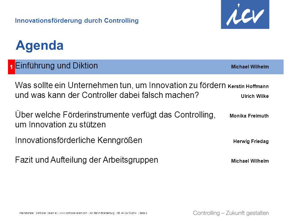 Internationaler Controller Verein eV   www.controllerverein.com   AK Berlin-Brandenburg   55. AK 24.10.2014   Seite 2 1 Agenda Innovationsförderung du