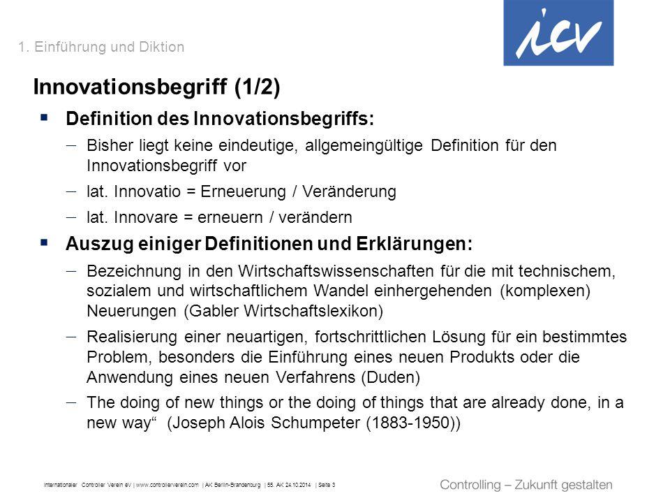 Internationaler Controller Verein eV   www.controllerverein.com   AK Berlin-Brandenburg   55. AK 24.10.2014   Seite 3 1. Einführung und Diktion Innova
