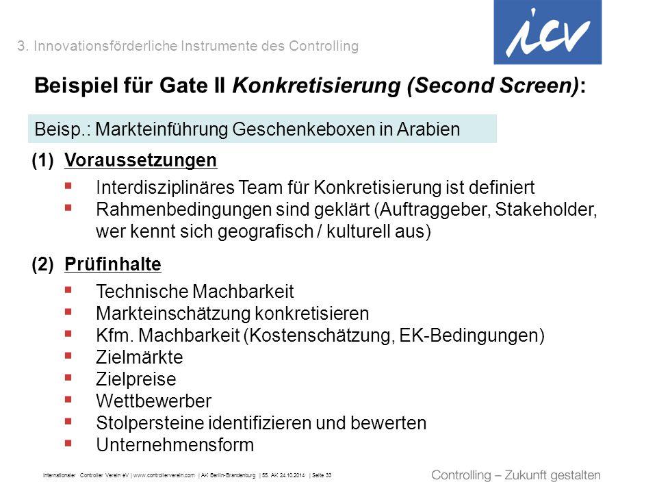 Internationaler Controller Verein eV   www.controllerverein.com   AK Berlin-Brandenburg   55. AK 24.10.2014   Seite 33 Beispiel für Gate II Konkretisi