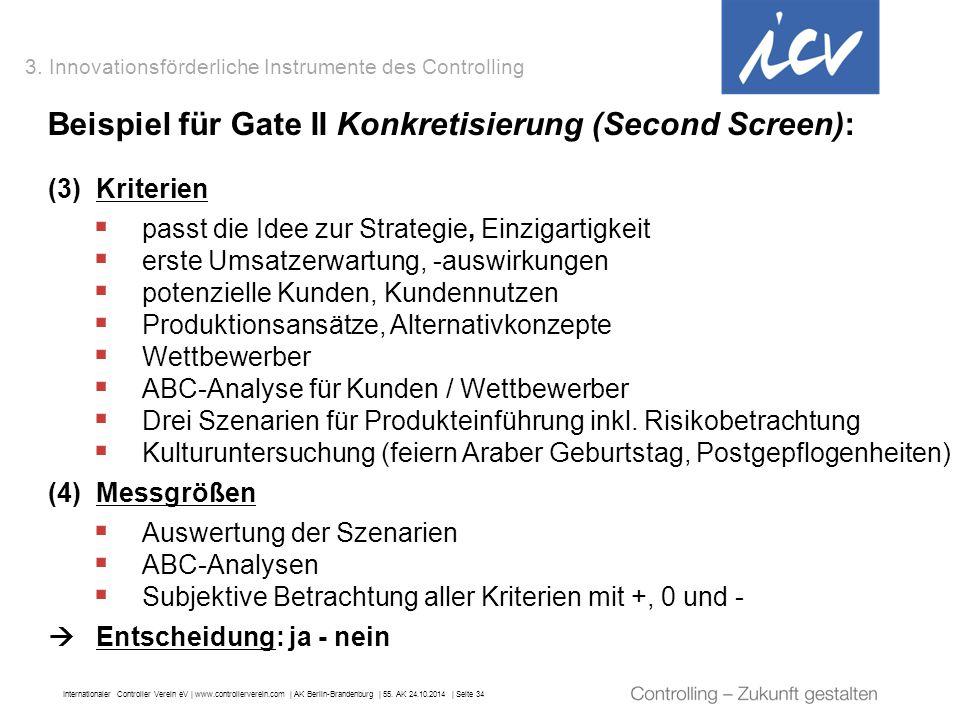 Internationaler Controller Verein eV   www.controllerverein.com   AK Berlin-Brandenburg   55. AK 24.10.2014   Seite 34 Beispiel für Gate II Konkretisi
