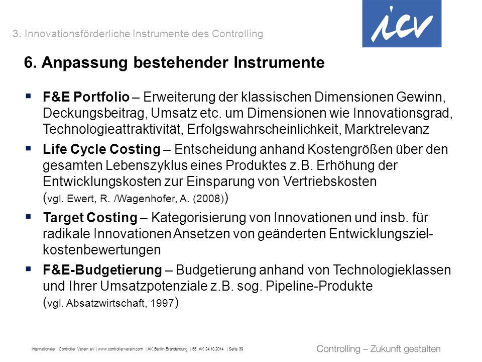 Internationaler Controller Verein eV   www.controllerverein.com   AK Berlin-Brandenburg   55. AK 24.10.2014   Seite 39  F&E Portfolio – Erweiterung d