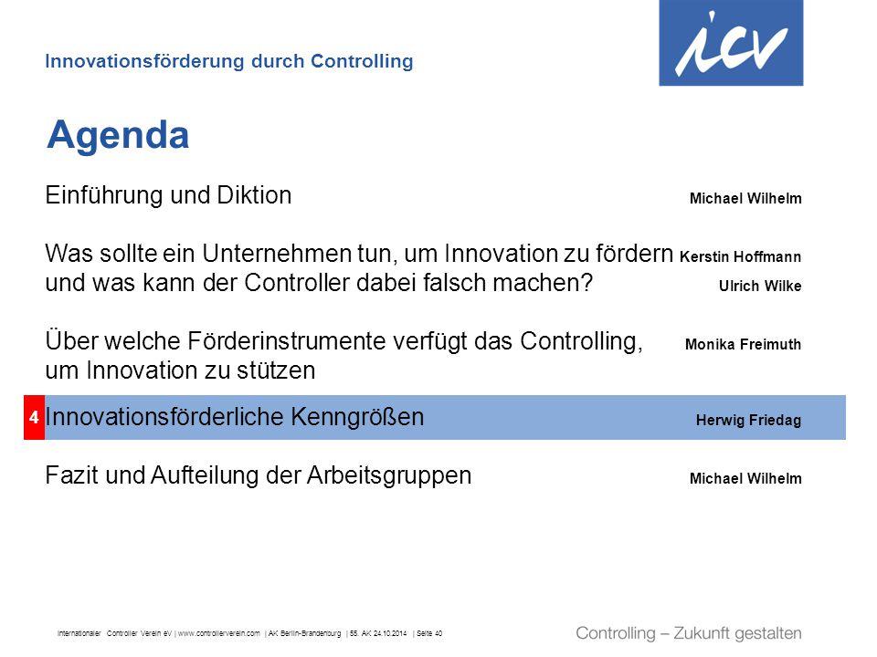 Internationaler Controller Verein eV   www.controllerverein.com   AK Berlin-Brandenburg   55. AK 24.10.2014   Seite 40 4 Agenda Innovationsförderung d