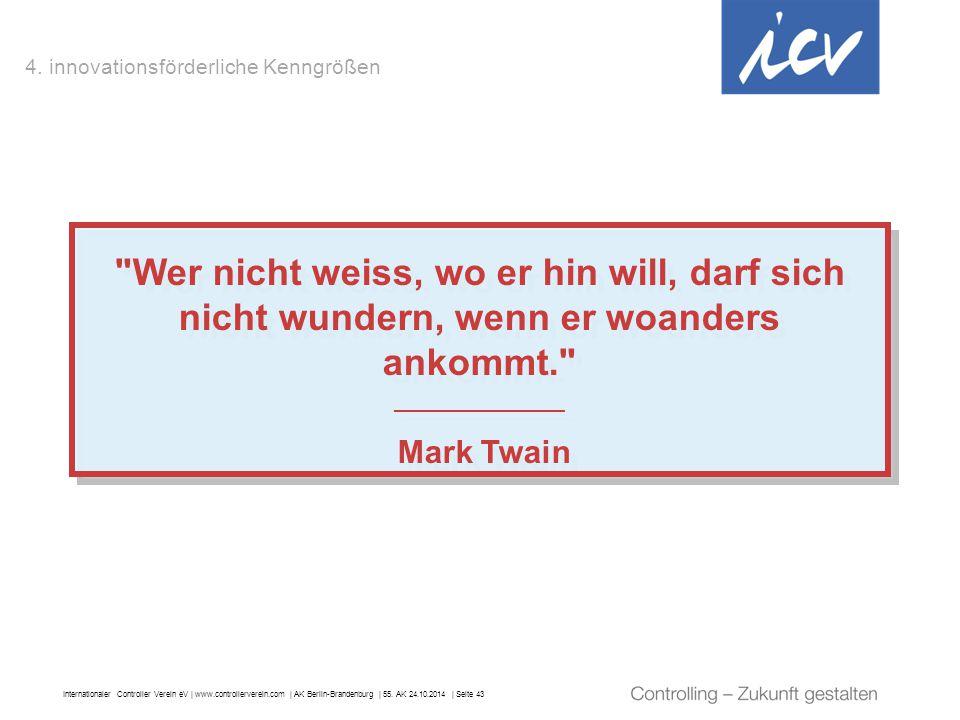 Internationaler Controller Verein eV   www.controllerverein.com   AK Berlin-Brandenburg   55. AK 24.10.2014   Seite 43