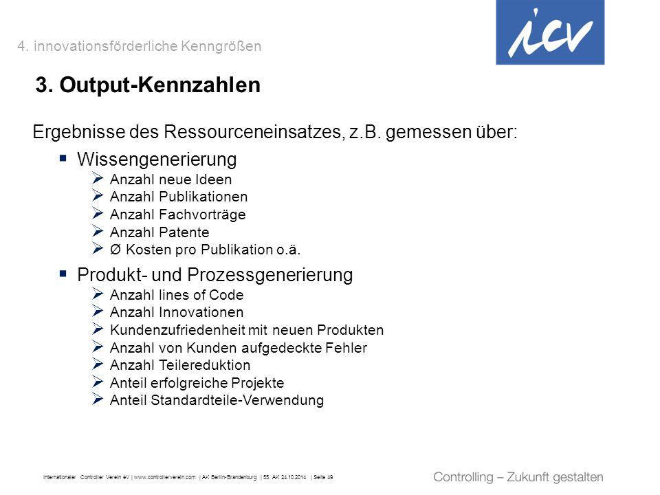 Internationaler Controller Verein eV   www.controllerverein.com   AK Berlin-Brandenburg   55. AK 24.10.2014   Seite 49 3. Output-Kennzahlen Ergebnisse