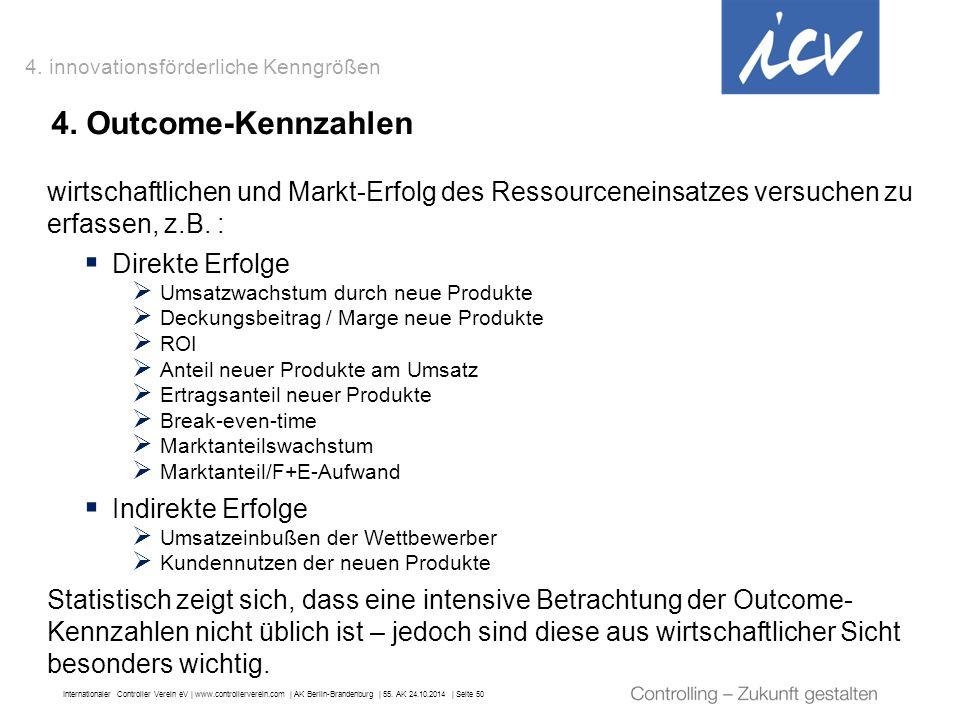 Internationaler Controller Verein eV   www.controllerverein.com   AK Berlin-Brandenburg   55. AK 24.10.2014   Seite 50 4. Outcome-Kennzahlen wirtschaf