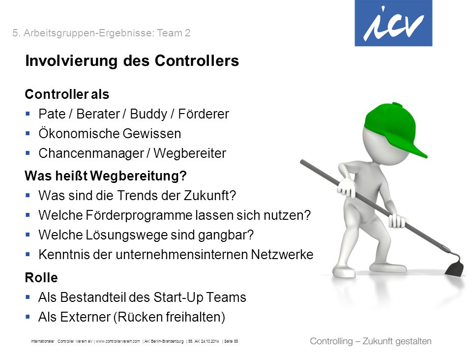 Internationaler Controller Verein eV   www.controllerverein.com   AK Berlin-Brandenburg   55. AK 24.10.2014   Seite 65 Involvierung des Controllers 5.