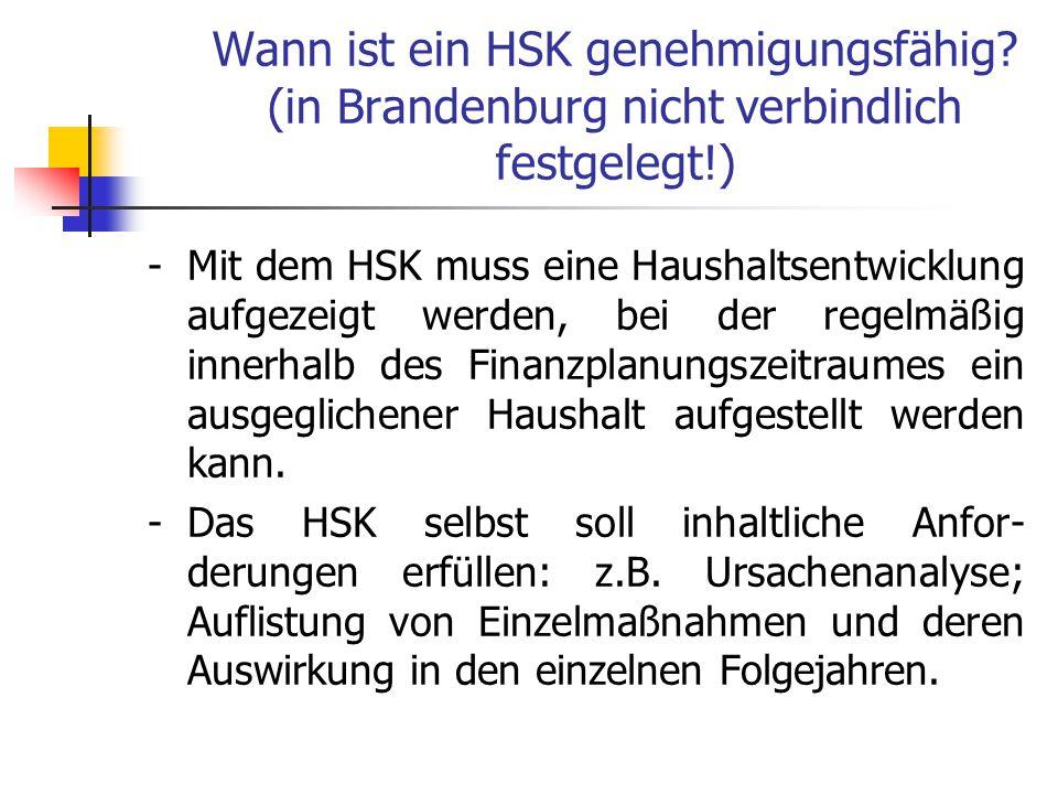 Wann ist ein HSK genehmigungsfähig? (in Brandenburg nicht verbindlich festgelegt!) - Mit dem HSK muss eine Haushaltsentwicklung aufgezeigt werden, bei