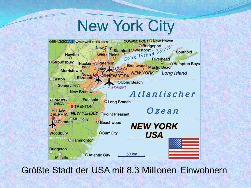 New York City Größte Stadt der USA mit 8,3 Millionen Einwohnern