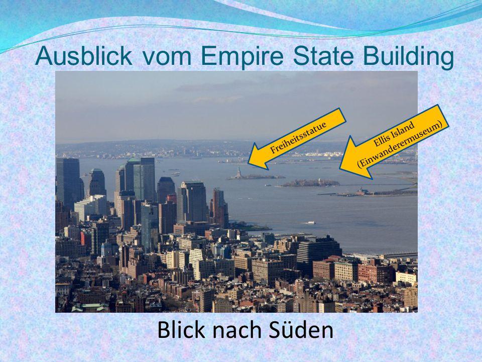 Ausblick vom Empire State Building Blick nach Süden Freiheitsstatue Ellis Island (Einwanderermuseum)