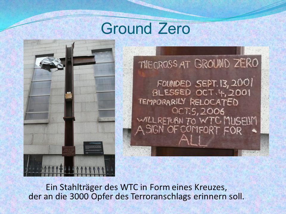 Ground Zero Ein Stahlträger des WTC in Form eines Kreuzes, der an die 3000 Opfer des Terroranschlags erinnern soll.