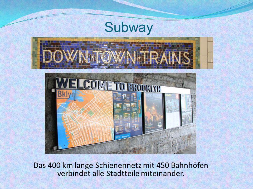 Subway Das 400 km lange Schienennetz mit 450 Bahnhöfen verbindet alle Stadtteile miteinander.