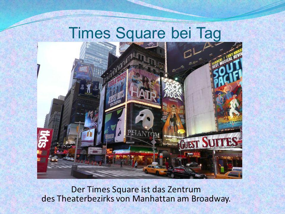 Times Square bei Tag Der Times Square ist das Zentrum des Theaterbezirks von Manhattan am Broadway.