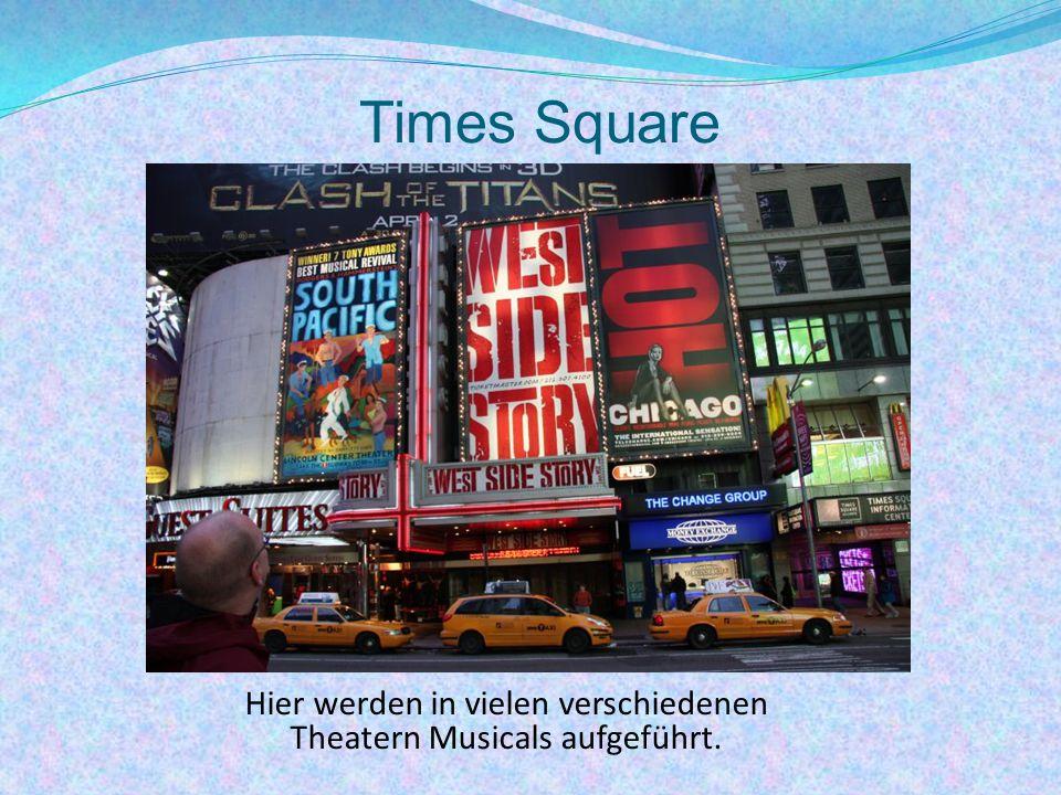 Times Square Hier werden in vielen verschiedenen Theatern Musicals aufgeführt.