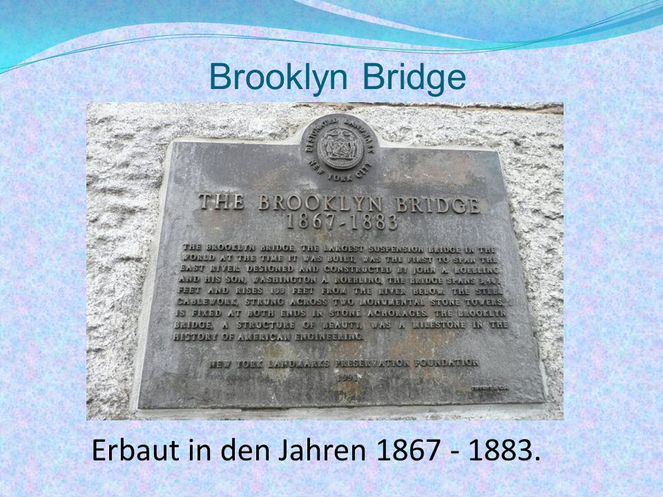 Brooklyn Bridge Erbaut in den Jahren 1867 - 1883.