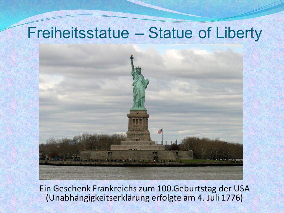 Freiheitsstatue – Statue of Liberty Ein Geschenk Frankreichs zum 100.Geburtstag der USA (Unabhängigkeitserklärung erfolgte am 4.